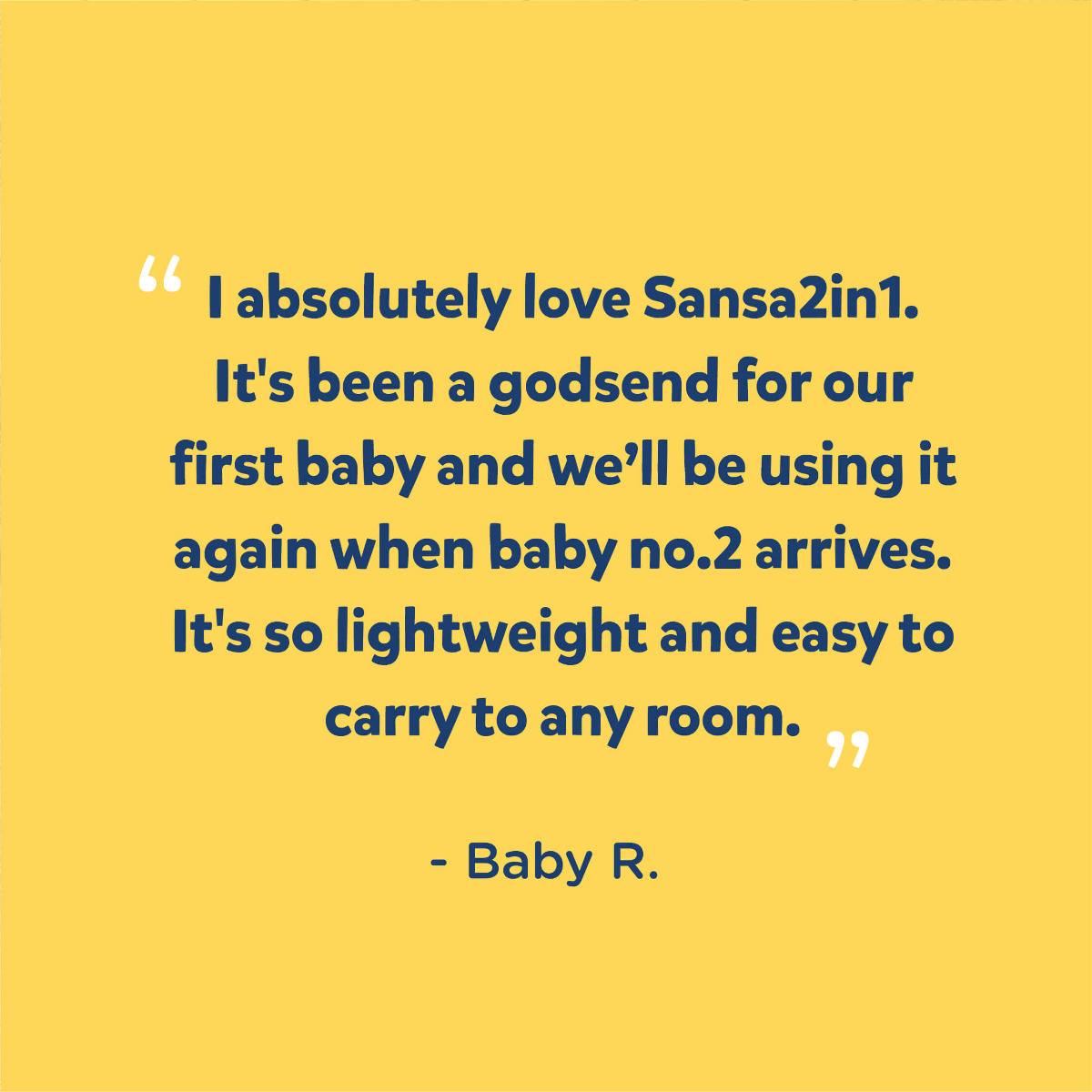 I absolutely love Sansa2in1. It's been a godsend for our first baby and we'll be using it again when baby no.2 arrives. It's so lightweight and easy to carry to any room.